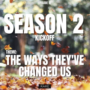 the ways they've changed us quote - season 2 kickoff cover image