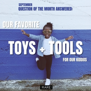 our favorite toys and tools for our kiddos